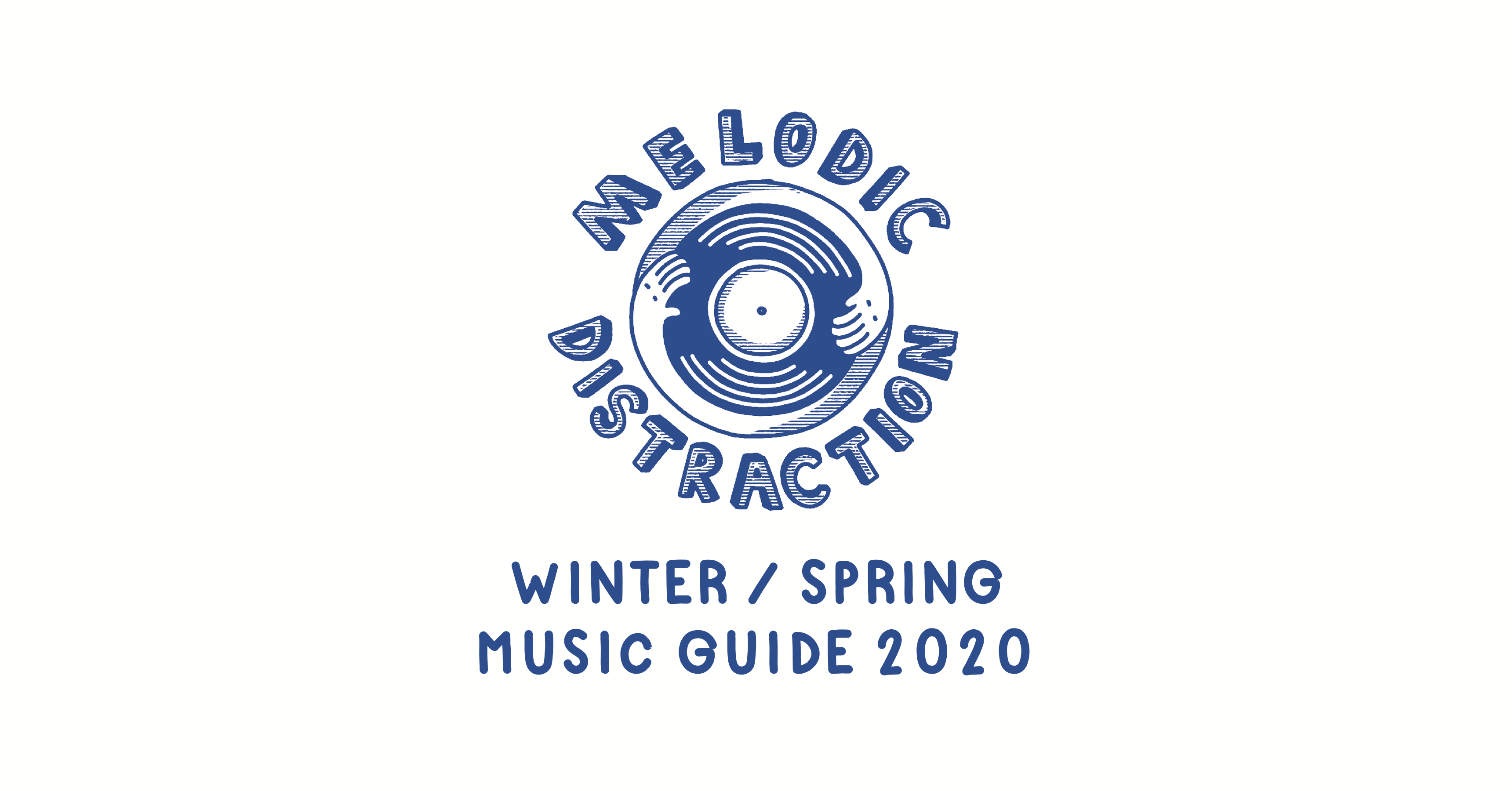Melodic Distraction Radio Release Winter/Spring Music Guide 2020