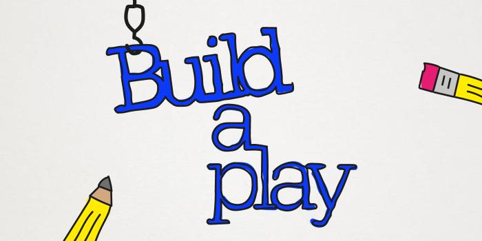 Build a play