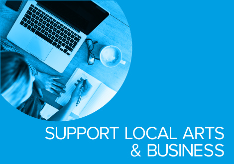 Support For Local Arts & Business