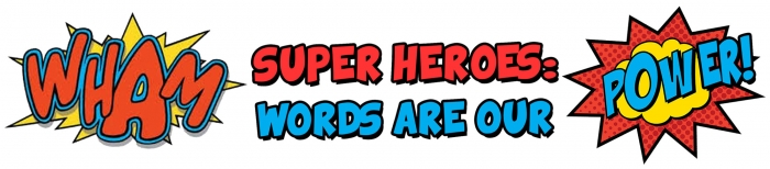 Super Heroes: Words are our Power