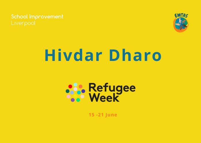Hivdar Dharo   Refugee Week Reflections