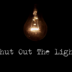 picture of a glowing bulb on a black background with writing that says shut out the light