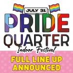 artwork stating PRIDE Quarter indoor festival full line up announced