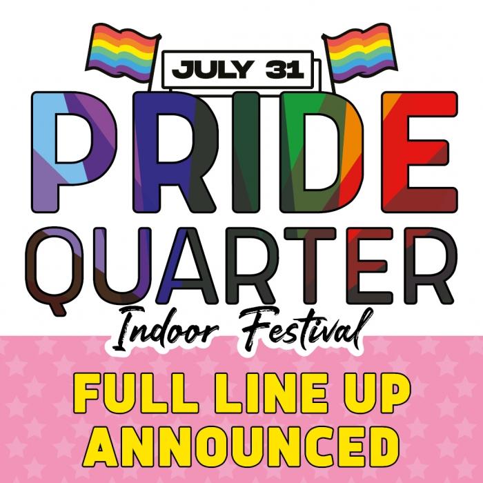 Pride Quarter Indoor Festival Line Up Announced