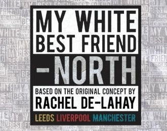 Nineteen writers from across the North of England announced for My White Best Friend – North