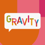 white speech bubble saying GRAVITY in coloured letters against a orange, pink and purple swirl